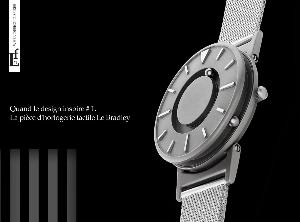 Fon_45_When_design_inspires-_1_The_tactile_timepiece_The_Bradley_fr