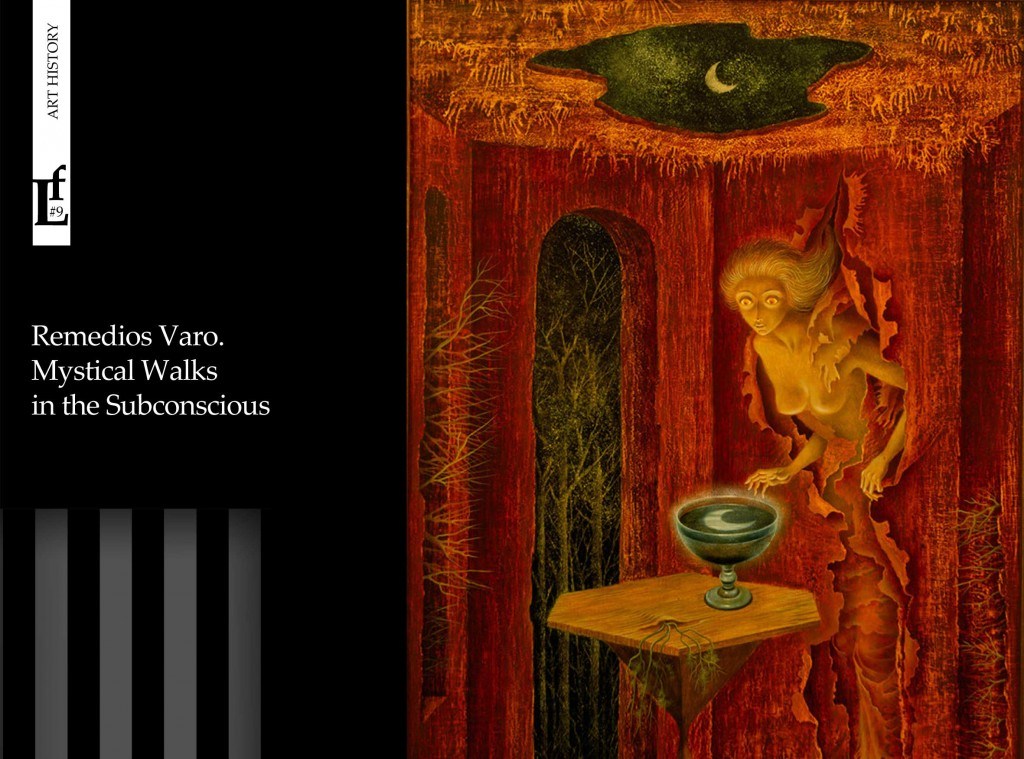 Remedios Varo. Mystical Walks in the Subconscious